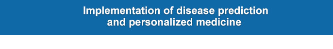 Implementation of disease prediction and personalized medicine